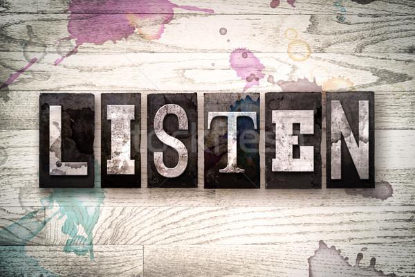 Listen Concept Metal Letterpress Type Stock photo © enterlinedesign