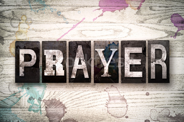 Prayer Concept Metal Letterpress Type Stock photo © enterlinedesign