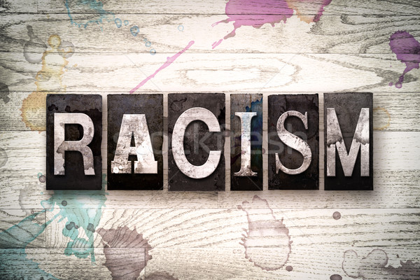 Racism Concept Metal Letterpress Type Stock photo © enterlinedesign