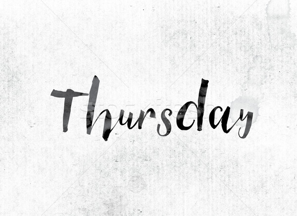 Thursday Concept Painted in Ink Stock photo © enterlinedesign