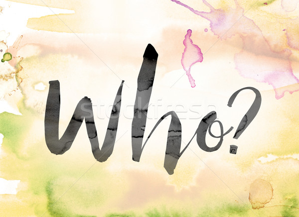 Who Colorful Watercolor and Ink Word Art Stock photo © enterlinedesign