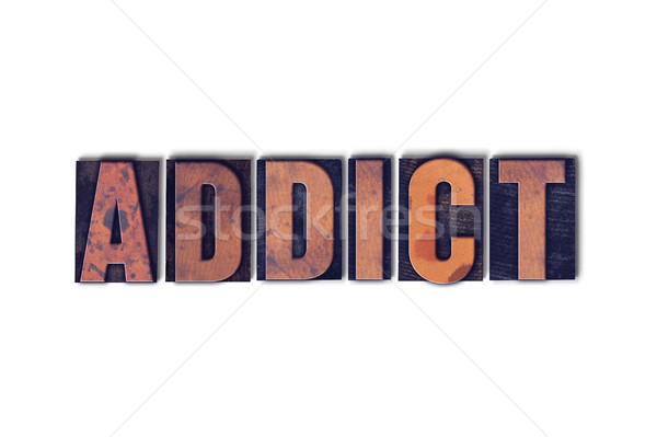 Addict Concept Isolated Letterpress Word Stock photo © enterlinedesign