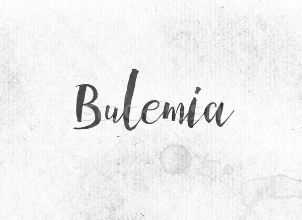 Bulemia Concept Painted Ink Word and Theme Stock photo © enterlinedesign