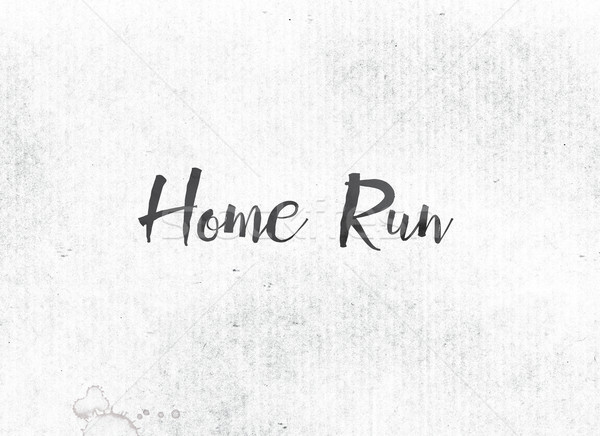 Home Run Concept Painted Ink Word and Theme Stock photo © enterlinedesign