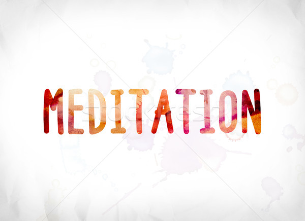 Meditation Concept Painted Watercolor Word Art Stock photo © enterlinedesign