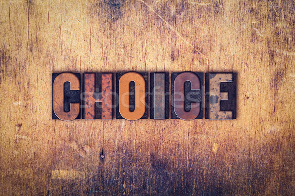 Choice Concept Wooden Letterpress Type Stock photo © enterlinedesign