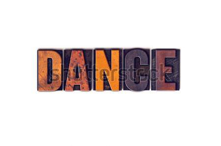Dance Concept Isolated Letterpress Type Stock photo © enterlinedesign