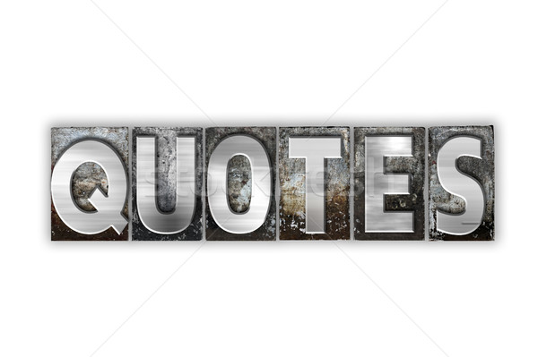 Quotes Concept Isolated Metal Letterpress Type Stock photo © enterlinedesign