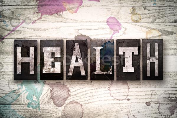 Health Concept Metal Letterpress Type Stock photo © enterlinedesign