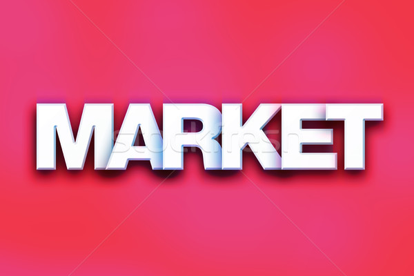 Market Concept Colorful Word Art Stock photo © enterlinedesign