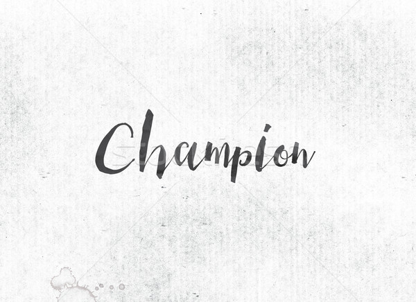 Champion Concept Painted Ink Word and Theme Stock photo © enterlinedesign