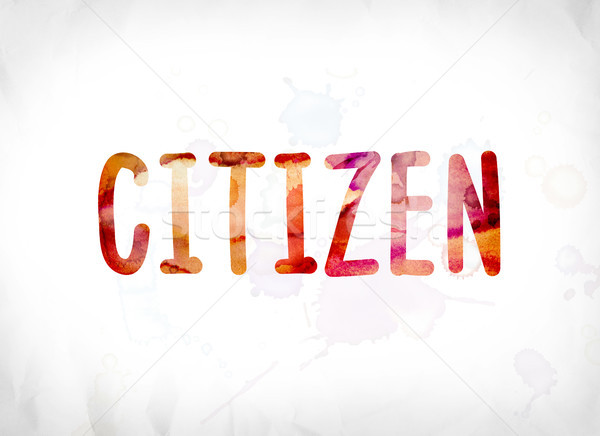 Citizen Concept Painted Watercolor Word Art Stock photo © enterlinedesign