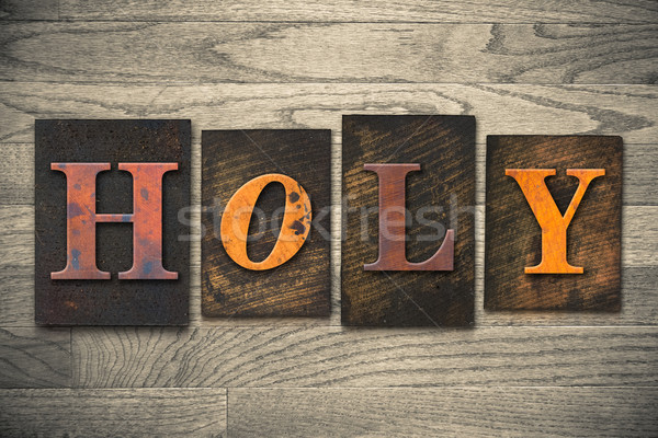 Holy Concept Wooden Letterpress Type Stock photo © enterlinedesign
