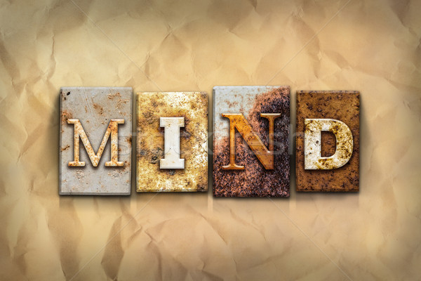 Mind Concept Rusted Metal Type Stock photo © enterlinedesign