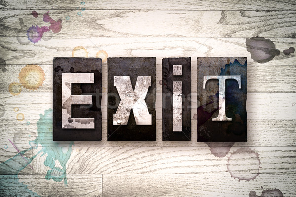 Exit Concept Metal Letterpress Type Stock photo © enterlinedesign