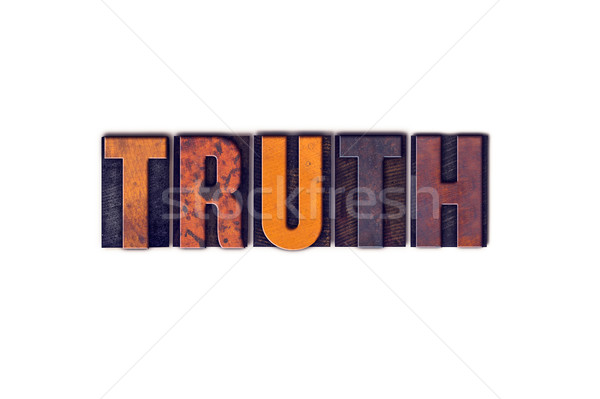 Truth Concept Isolated Letterpress Type Stock photo © enterlinedesign