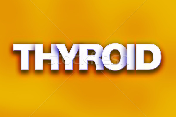 Thyroid Concept Colorful Word Art Stock photo © enterlinedesign