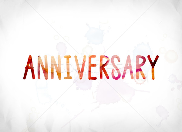Anniversary Concept Painted Watercolor Word Art Stock photo © enterlinedesign