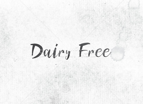 Dairy Free Concept Painted Ink Word and Theme Stock photo © enterlinedesign