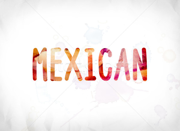 Mexican Concept Painted Watercolor Word Art Stock photo © enterlinedesign