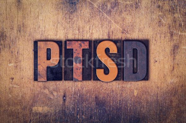 PTSD Concept Wooden Letterpress Type Stock photo © enterlinedesign