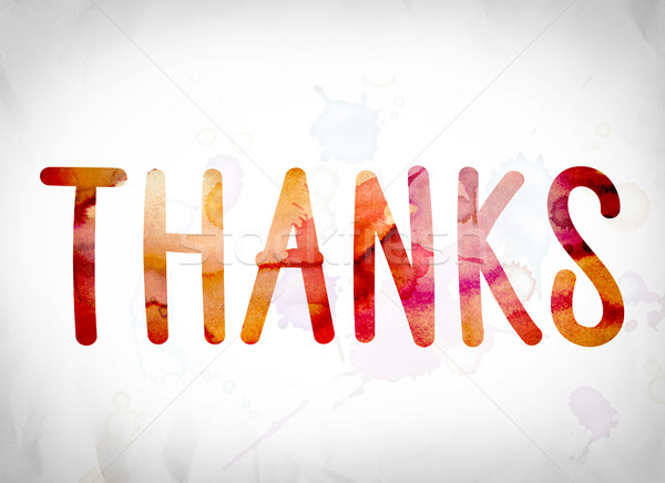 Thanks Concept Watercolor Word Art Stock photo © enterlinedesign