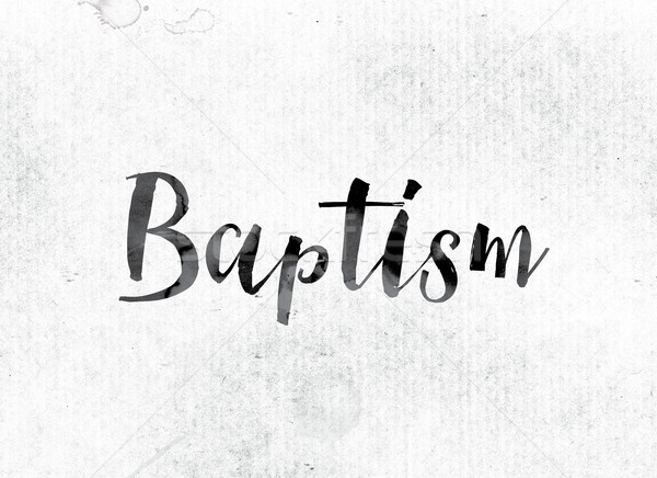 Baptism Concept Painted in Ink Stock photo © enterlinedesign