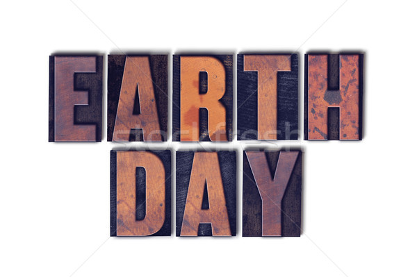 Stock photo: Earth Day Concept Isolated Letterpress Word