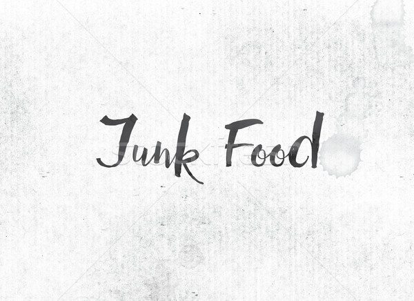 Junk Food Concept Painted Ink Word and Theme Stock photo © enterlinedesign