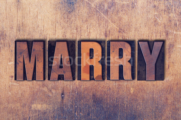 Marry Theme Letterpress Word on Wood Background Stock photo © enterlinedesign