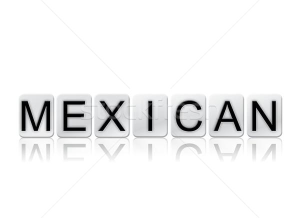Stockfoto: Mexicaanse · betegelde · woord · geïsoleerd · witte · geschreven