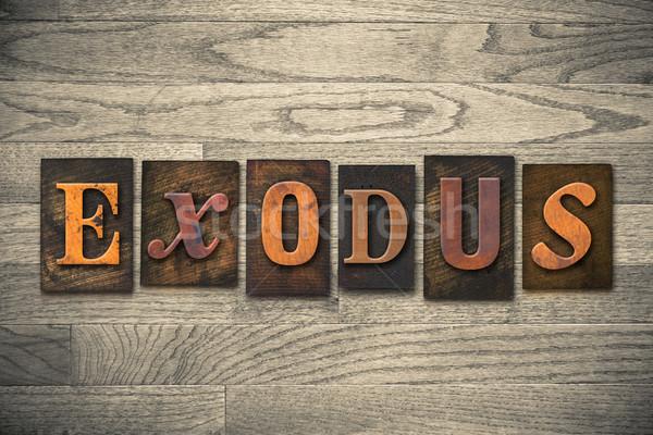 Exodus Concept Wooden Letterpress Type Stock photo © enterlinedesign