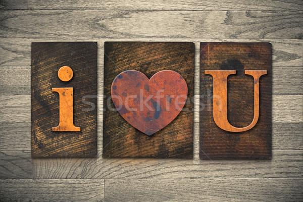 I Heart You Wooden Letterpress Concept Stock photo © enterlinedesign