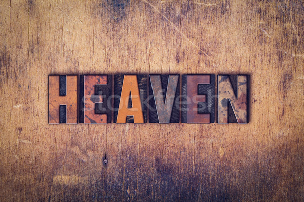 Heaven Concept Wooden Letterpress Type Stock photo © enterlinedesign