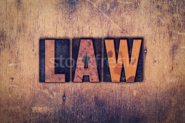 Law Concept Wooden Letterpress Type Stock photo © enterlinedesign