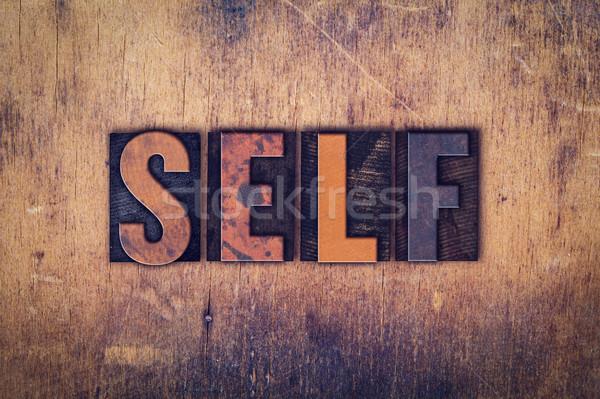 Self Concept Wooden Letterpress Type Stock photo © enterlinedesign