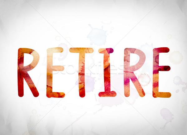 Retire Concept Watercolor Word Art Stock photo © enterlinedesign