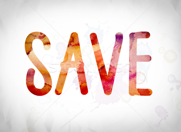 Save Concept Watercolor Word Art Stock photo © enterlinedesign