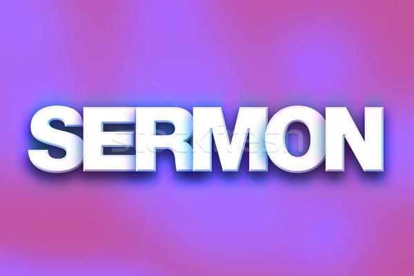 Sermon Concept Colorful Word Art Stock photo © enterlinedesign