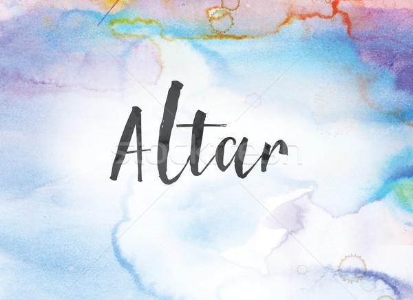 Altar acuarela tinta pintura palabra escrito Foto stock © enterlinedesign