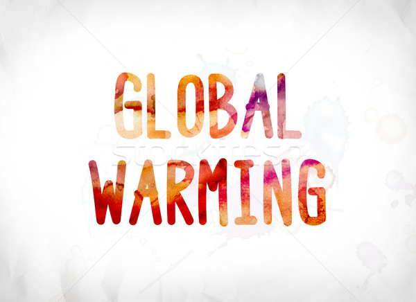 Global Warming Concept Painted Watercolor Word Art Stock photo © enterlinedesign