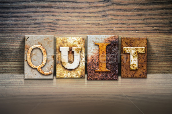 Quit Concept Letterpress Theme Stock photo © enterlinedesign