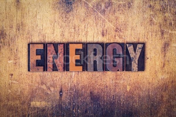 Energy Concept Wooden Letterpress Type Stock photo © enterlinedesign