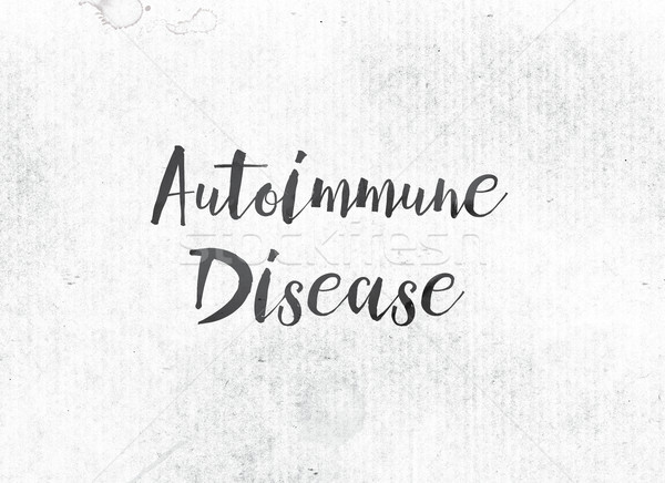 Autoimmune Disease Concept Painted Ink Word and Theme Stock photo © enterlinedesign