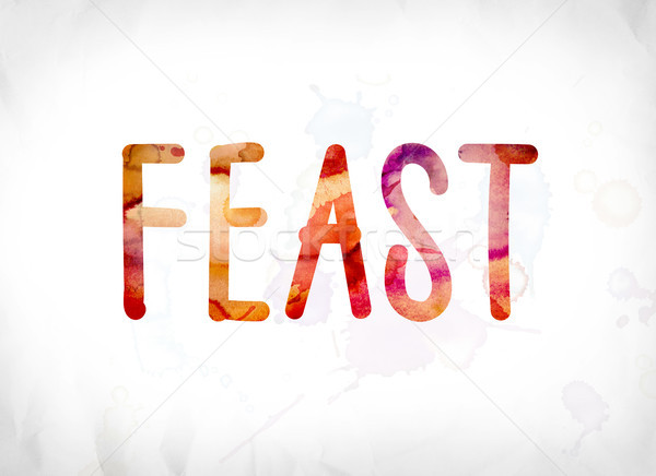 Feast Concept Painted Watercolor Word Art Stock photo © enterlinedesign