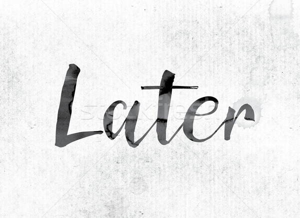 Later Concept Painted in Ink Stock photo © enterlinedesign
