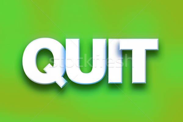Quit Concept Colorful Word Art Stock photo © enterlinedesign
