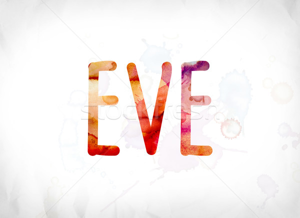 Eve Concept Painted Watercolor Word Art Stock photo © enterlinedesign