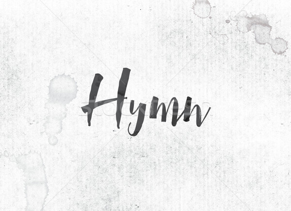 Hymn Concept Painted Ink Word and Theme Stock photo © enterlinedesign