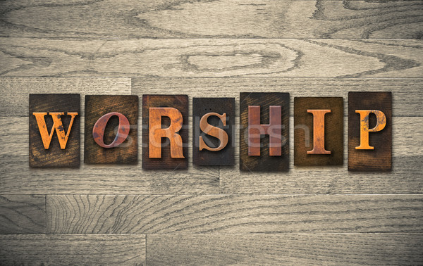 Worship Wooden Letterpress Concept Stock photo © enterlinedesign